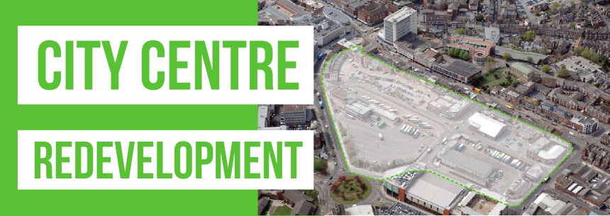 Redevelopment of the city centre and the bus & coach station site